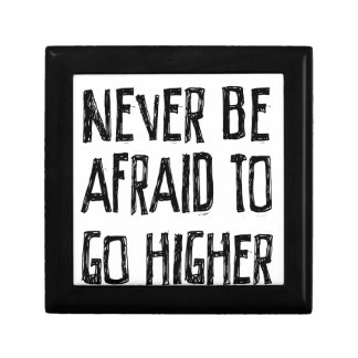 Never Be Afraid To Go Higher Gift Box