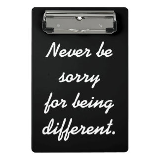 Never be sorry for being different motivational mini clipboard