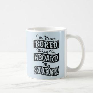 Never BOARD ABOARD my SNOWBOARD (Blk) Coffee Mug