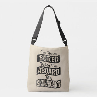 Never BOARD ABOARD my SNOWBOARD (Blk) Crossbody Bag