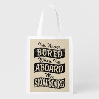 Never BOARD ABOARD my SNOWBOARD (Blk) Reusable Grocery Bag