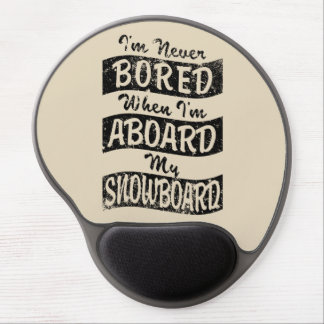 Never Bored ABOARD my SNOWBOARD (Blk) Gel Mouse Pad