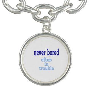 Never Bored, Often in Trouble Bracelet