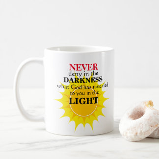 Never Deny in the Darkness Coffee Mug