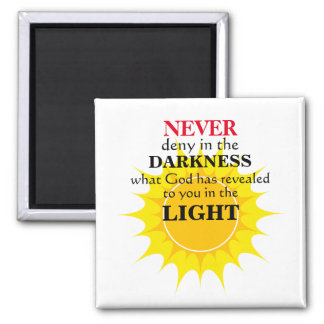 Never Deny in the Darkness Magnet