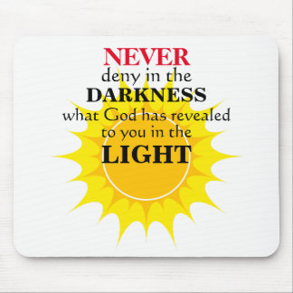 Never Deny in the Darkness Mouse Pad