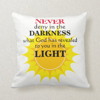 Never Deny in the Darkness Throw Pillow