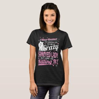 Never Dreamed Crazy Samoyed Dog Lady Killing It T-Shirt