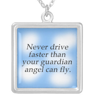 Never Drive Faster thn Your Guardian Angel Can Fly Silver Plated Necklace