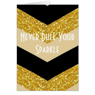 Never Dull Your Sparkle Card