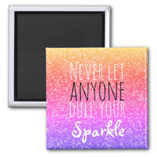Never Dull Your Sparkle Inspirational Quote Girly Magnet