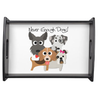 Never Enough Dogs Serving Tray