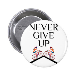 Never ever give up keep going 2 inch round button