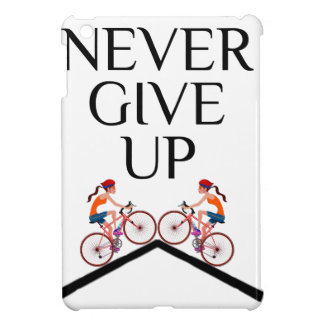 Never ever give up keep going cover for the iPad mini