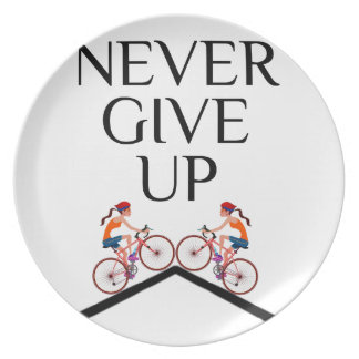 Never ever give up keep going plate