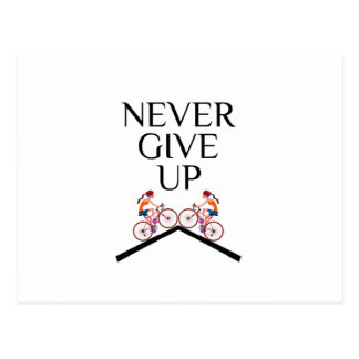 Never ever give up keep going postcard