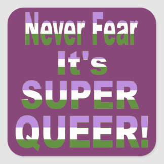 Never Fear it's Super Queer Transgender Square Sticker