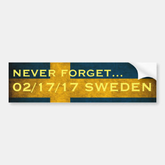 NEVER FORGET...02/17/17 SWEDEN BUMPER STICKER