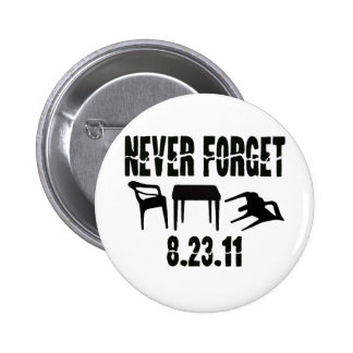 Never Forget 8.23.11 2 Inch Round Button