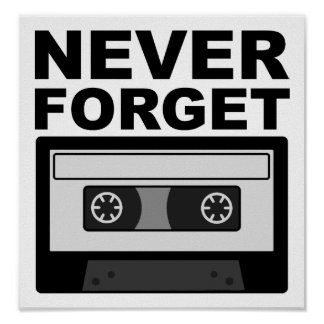 Never Forget Cassette Funny Poster