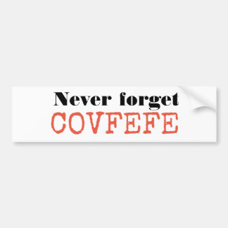 Never forget covfefe bumper sticker