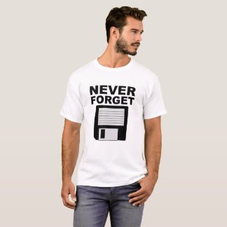 Never Forget Floppy Disk Funny Tshirt