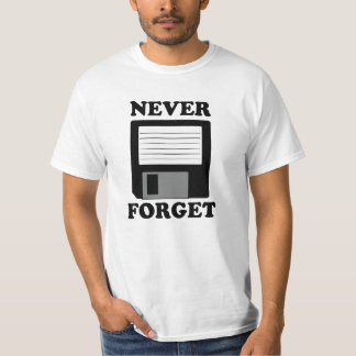 Never forget funny floppy disk saying T-Shirt
