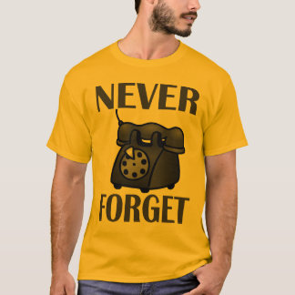 Never Forget: Old Rotary Telephone T-Shirt