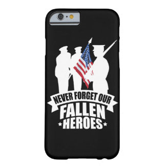 Never Forget Our Fallen Soldiers Barely There iPhone 6 Case