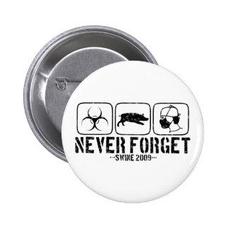 Never Forget - Swine 2009 2 Inch Round Button