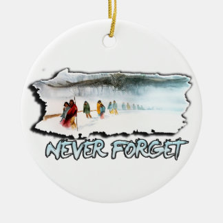 Never Forget the Trail of Tears Ceramic Ornament