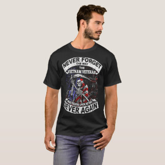 Never Forget The Way The Vietnam Veteran Treated T-Shirt