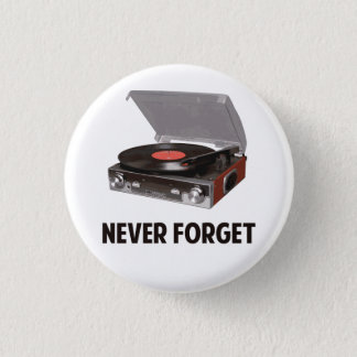 Never Forget Vinyl Record Players 1 Inch Round Button