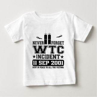 Never Forget World Trade Center 11 September 2001 Baby T-Shirt