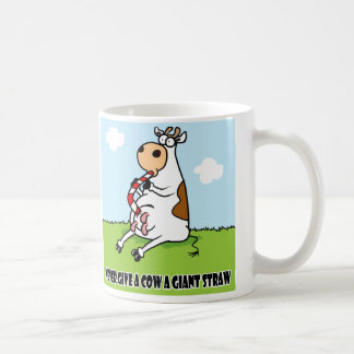 Never give a cow a giant Straw Classic White Coffee Mug