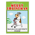 Never give a Cow a giant straw for Christmas Card