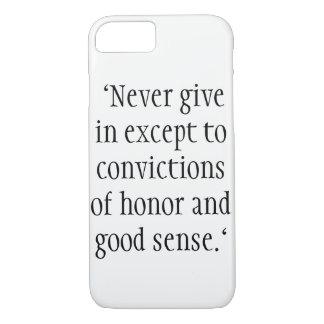 """""""Never give in except to convictions iPhone 8/7 Case"""