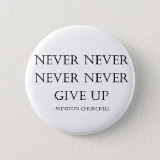 Never give up 2 inch round button