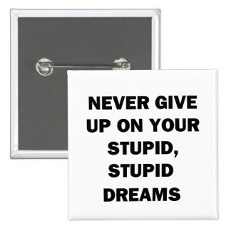 Never Give Up 2 Inch Square Button