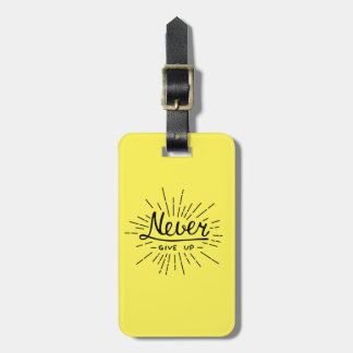 Never Give Up Bag Tag