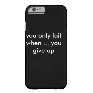 Never give up barely there iPhone 6 case
