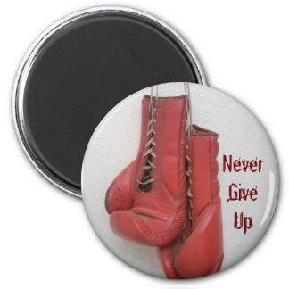 Never Give Up Button 2 Inch Round Magnet