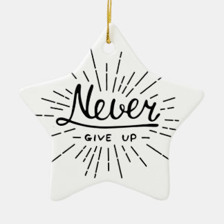Never Give Up Ceramic Star Ornament