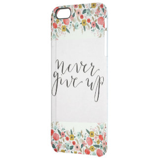 Never give up clear iPhone 6 plus case