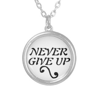 Never Give Up encouragenent Neckalace Silver Plated Necklace