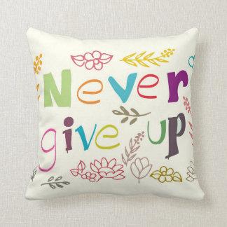 never give up handwritten throw pillow