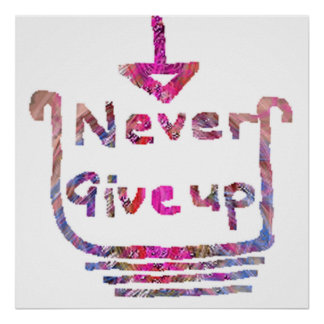 Never Give up -  Have Strong Convinctions Poster