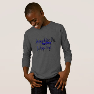 Never Give Up Long Sleeve tshirt