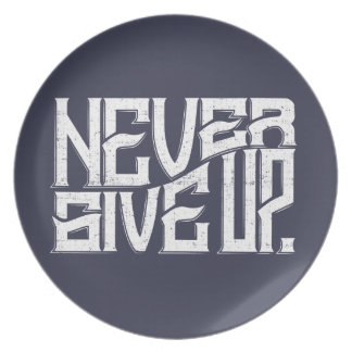 Never Give Up Melamine Plate White Text