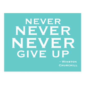 Never Give Up -  Motivational Postcard